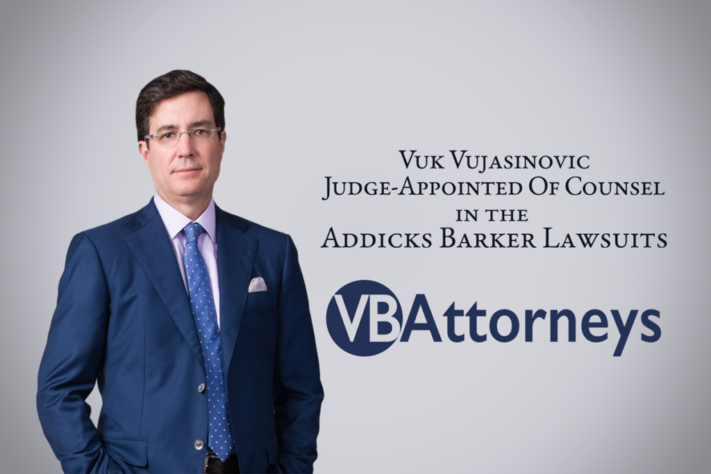 Vuk Vujasinovic - Judge-Appointed Of Counsel in the Addicks Barker Lawsuits