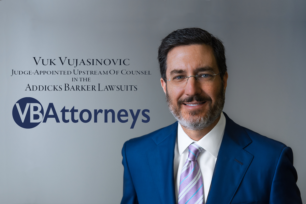 Vuk Vujasinovic, Judge-appointed of counsel for upstream Addicks Barker lawsuits